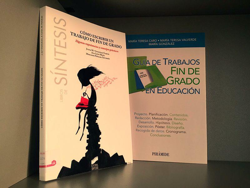 Dos libros que debes consultar antes de hacer tu trabajo de fin de grado