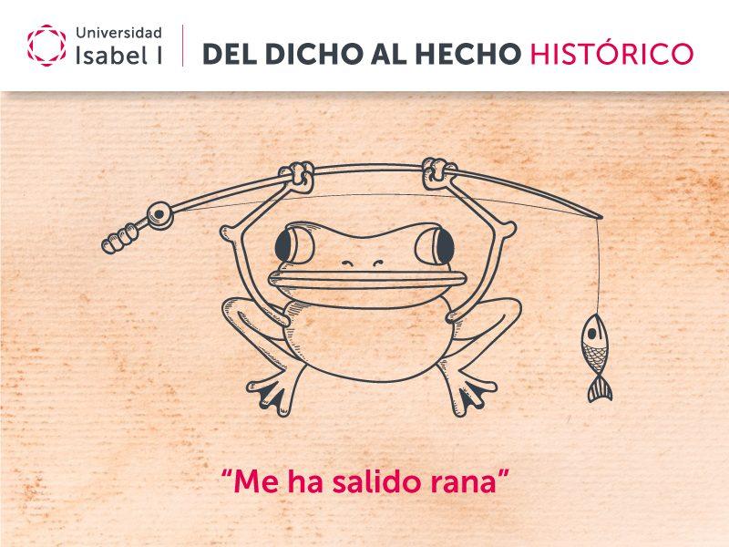 Del dicho al hecho histórico: ¿de dónde viene la expresión «salir rana»?