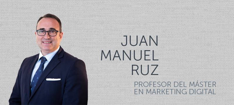 Entrevista a Juan Manuel Ruz, profesor del Master en Marketing Digital de la Universidad Isabel I.