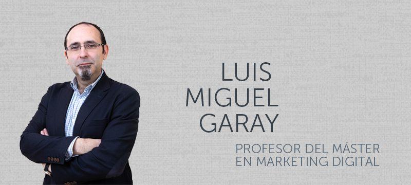 Entrevista al profesor del Master en Marketing Digital de la Universidad Isabel I Luis Miguel Garay