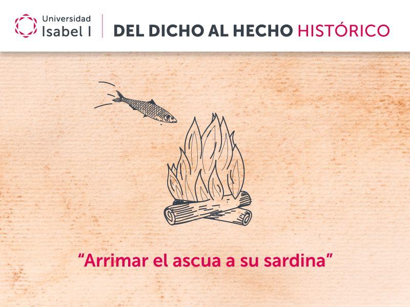 arrimar el ascua a su sardina