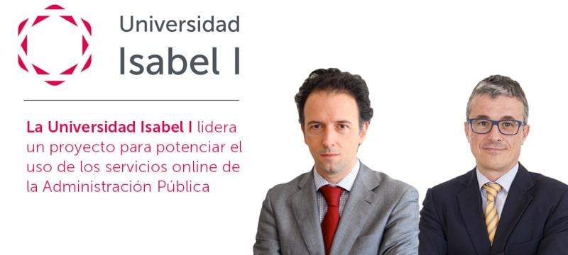 La Universidad Isabel I lidera un proyecto de investigación para potenciar el uso de los servicios online de la Administración Pública