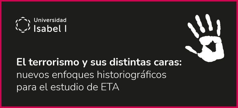 El terrorismo y sus distintas caras: nuevos enfoques historiográficos para el estudio de ETA