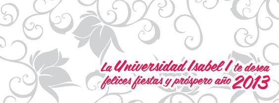 La Universidad Isabel I te desea felices fiestas y próspero año 2013