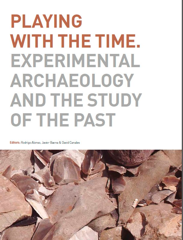 'Playing with the time. Experimental Archaeology And The Study of the Past'