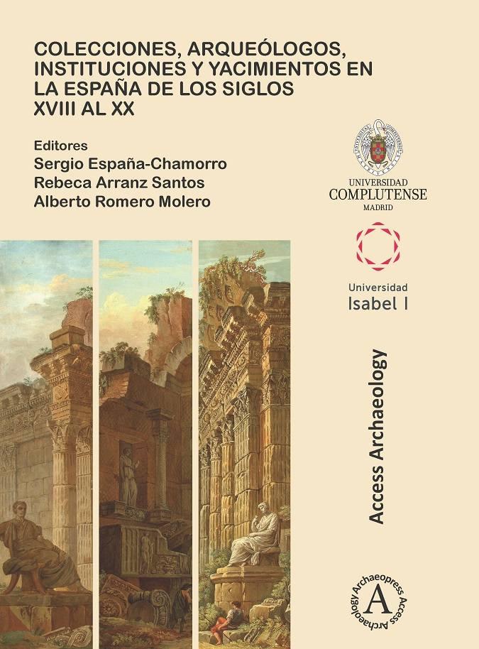 Portada del libro Colecciones, arqueólogos, instituciones y yacimientos en la España de los siglos XVIII al XX