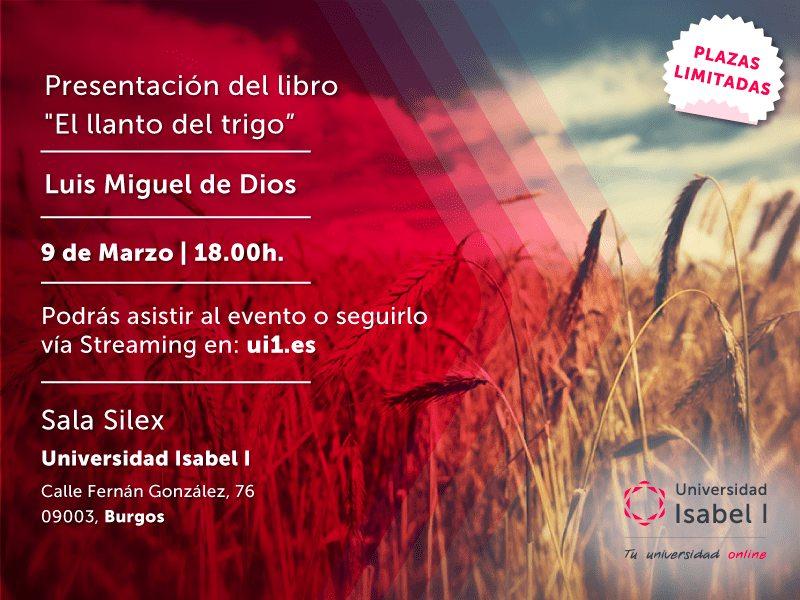 La Universidad Isabel I acoge la presentación del libro 'El llanto del trigo', de Luis Miguel de Dios