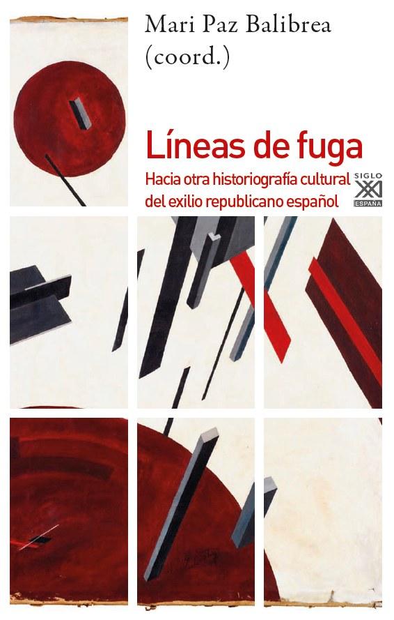 Portada del libro 'Líneas de fuga. Hacia otra historiografía cultural del exilio republicano español'