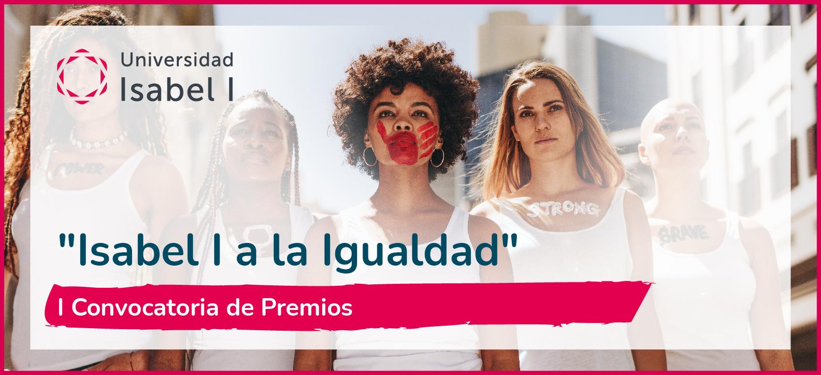 Cartel de la convocatoria de premios Isabel I a la Igualdad, con mujeres con la cara pintada
